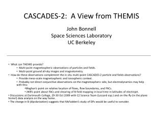 CASCADES-2:  A View from THEMIS