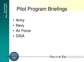 Pilot Program Briefings