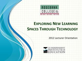 Exploring New Learning Spaces Through Technology