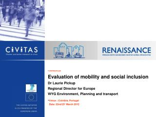 CIVITAS  PLUS Evaluation of mobility and social inclusion Dr Laurie Pickup