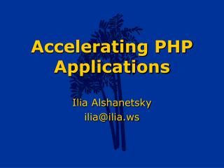 Accelerating PHP Applications