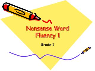Nonsense Word Fluency 1