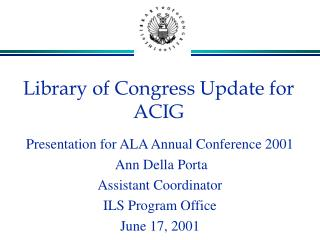 Library of Congress Update for ACIG