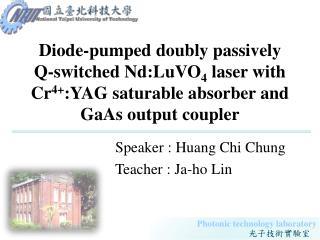 Speaker : Huang Chi Chung Teacher : Ja-ho Lin