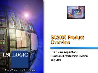 SC2005 Product Overview