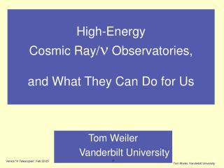 High-Energy  Cosmic Ray/ n  Observatories, and What They Can Do for Us