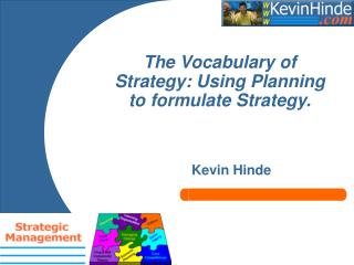 The Vocabulary of Strategy: Using Planning to formulate Strategy.