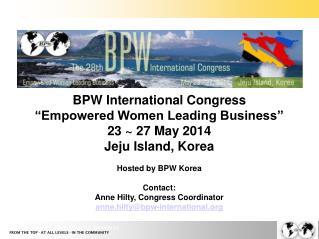 "BPW International Congress ""Empowered Women Leading Business"" 23 ~ 27 May 2014 Jeju Island, Korea"