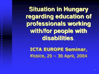 ICTA EUROPE Seminar , Kosice, 29 – 30 April, 2004
