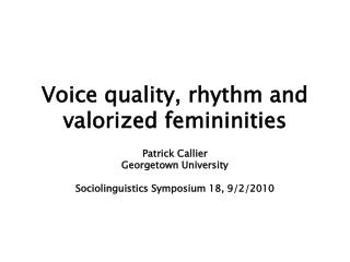 Voice quality, rhythm and valorized femininities