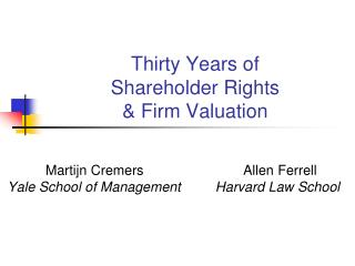 Thirty Years of  Shareholder Rights  & Firm Valuation