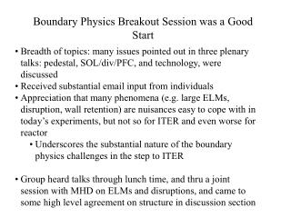 Boundary Physics Breakout Session was a Good Start