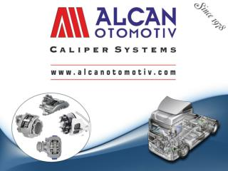 Alcan Otomotiv today is one of the  biggest  compan y  in the market of  caliper repair kits.