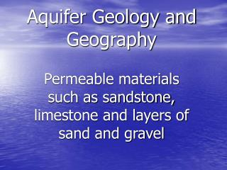 Aquifer Geology and Geography