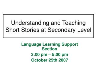 Understanding and Teaching Short Stories at Secondary Level