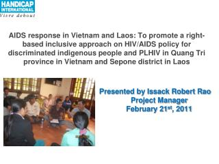 Presented by Issack Robert Rao Project Manager February 21 st , 2011