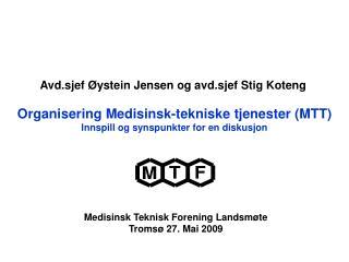 Organisering Medisinsk-tekniske tjenester (MTT) Innspill og synspunkter for en diskusjon