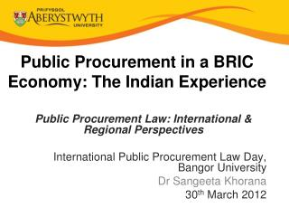 Public Procurement in a BRIC Economy: The Indian Experience
