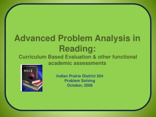 Indian Prairie District 204 Problem Solving October, 2008