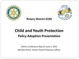 Rotary District 6330 Child and Youth Protection Policy Adoption Presentation