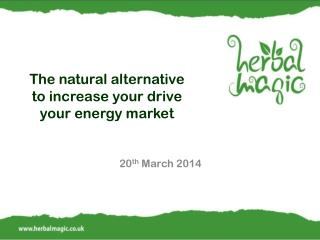 The natural alternative to increase your drive your energy market