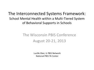 The Wisconsin PBIS Conference  August 20-21, 2013