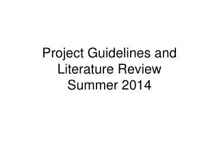 Project Guidelines and Literature Review  Summer 2014