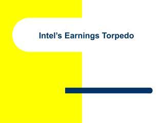 Intel's Earnings Torpedo