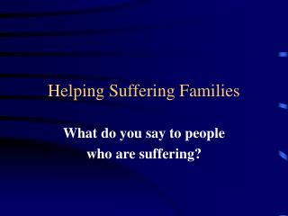Helping Suffering Families