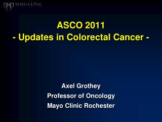 ASCO 2011 - Updates in Colorectal Cancer -