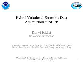 Hybrid Variational-Ensemble Data Assimilation at NCEP