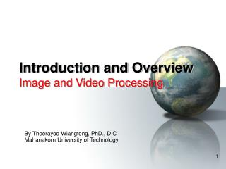 Introduction and Overview Image and Video Processing