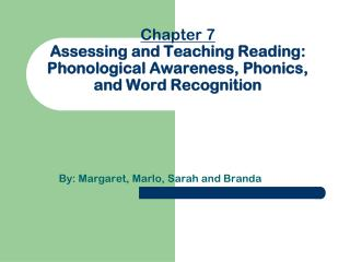 Chapter 7 Assessing and Teaching Reading: Phonological Awareness, Phonics, and Word Recognition