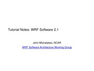 Tutorial Notes: WRF Software 2.1