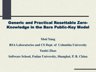 Generic and Practical Resettable Zero-Knowledge in the Bare Public-Key Model Moti Yung