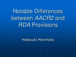 Notable Differences between  AACR2  and  RDA  Provisions