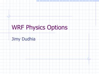 WRF Physics Options