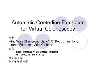 Automatic Centerline Extraction for Virtual Colonoscopy