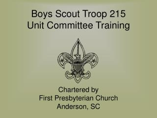 Boys Scout Troop 215 Unit Committee Training