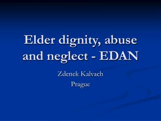 Elder dignity, abuse and neglect - EDAN
