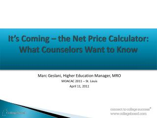 It's Coming – the Net Price Calculator: What Counselors Want to Know