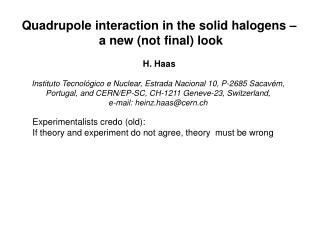 Quadrupole interaction in the solid halogens –  a new (not final) look H. Haas