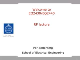 Welcome to EQ2430/EQ2440 RF lecture