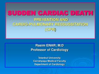 SUDDEN CARDIAC DEATH PREVENTION AND  CARDIO-PULMONARY RESSUSSITATION (CPR)