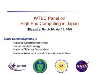 WTEC Panel on  High End Computing in Japan Site visits : March 29 - April 3, 2004