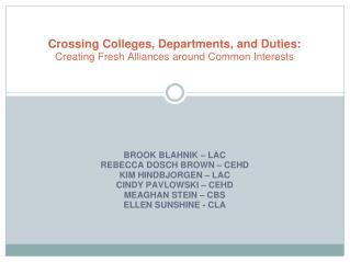 Crossing Colleges, Departments, and Duties: Creating Fresh Alliances around Common Interests