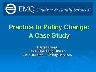 Practice to Policy Change: A Case Study