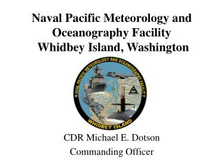 Naval Pacific Meteorology and Oceanography Facility  Whidbey Island, Washington