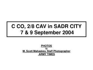 C CO, 2/8 CAV in SADR CITY   7 & 9 September 2004