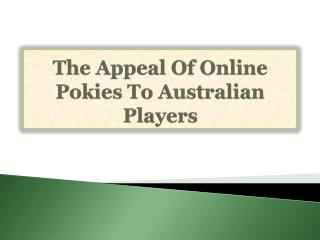 The Appeal Of Online Pokies To Australian Players